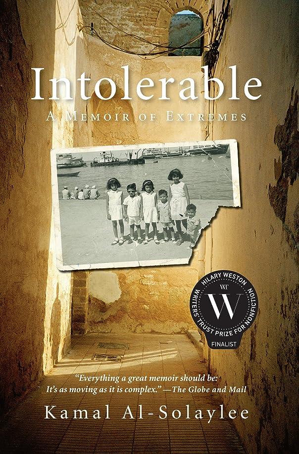 再編成するオーガニック開梱Intolerable: A Memoir of Extremes (English Edition)