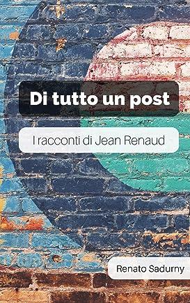 Di tutto un post: I racconti di Jean Renaud
