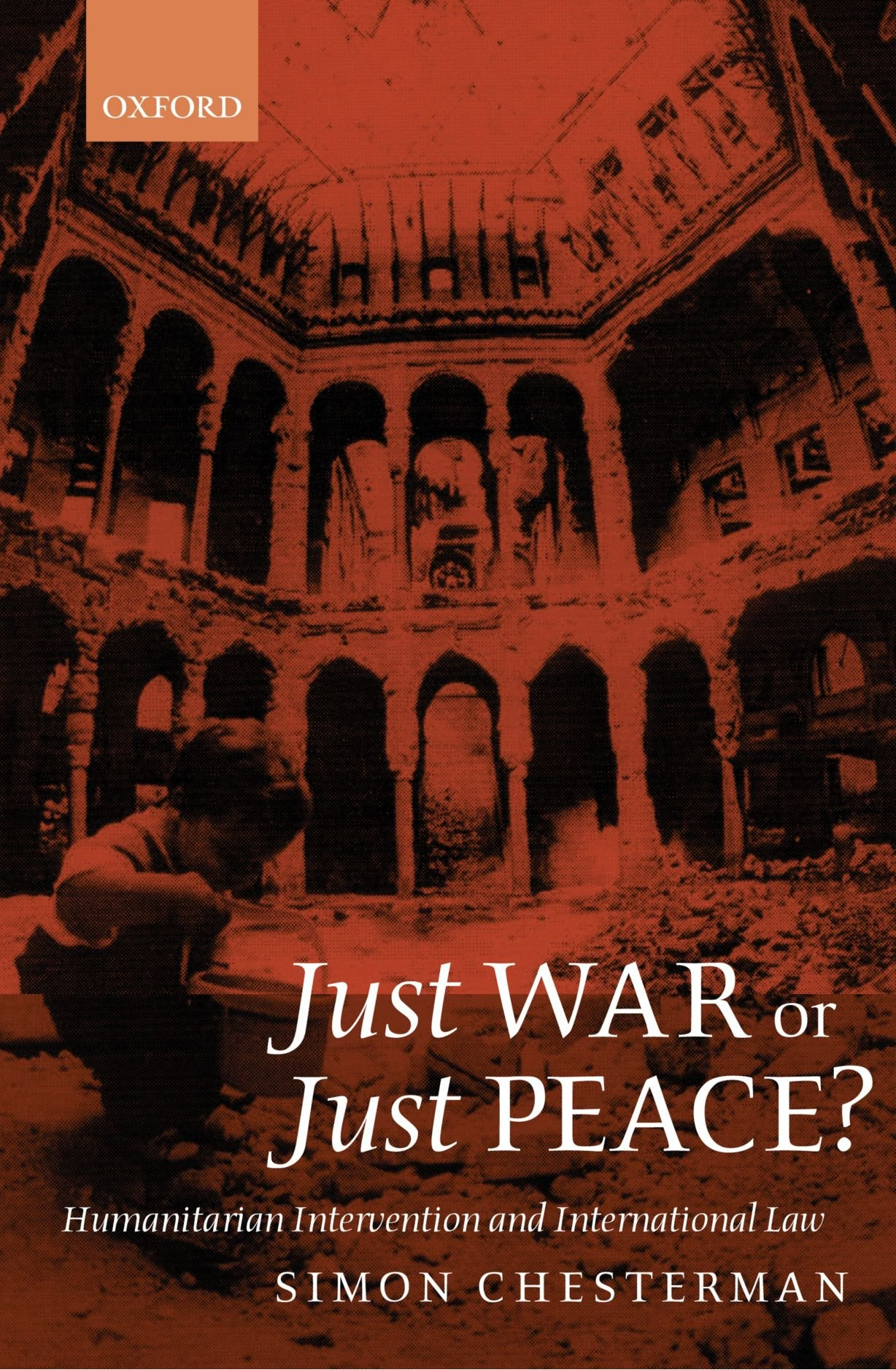 Download Just War Or Just Peace?: Humanitarian Intervention And International Law (Oxford Monographs In International Law) 