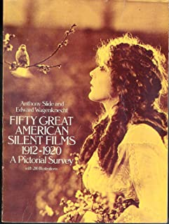 50 Great American Silent Films, 1912-20: A Pictorial Survey