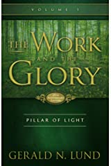 The Work and the Glory - Volume 1 - Pillar of Light Kindle Edition