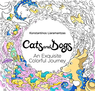 Cats & Dogs : An exquisite colorful journey - Artist Edition Adult Coloring Book, stress relieving animal patterns
