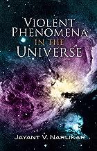 Violent Phenomena in the Universe (Dover Science Books)