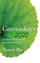 Greeniology 2020: Greener Living Today, And In The Future ...