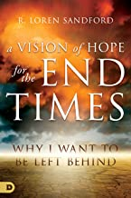 A Vision of Hope for the End Times: Why I Want to Be Left Behind