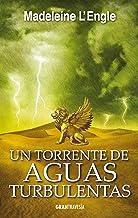 Un torrente de aguas turbulentas: El quinteto del tiempo 4 (Spanish Edition)