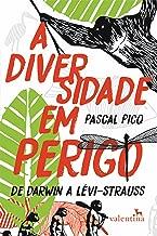 A diversidade em perigo: De Darwin a Lévi-Strauss (Portuguese Edition)