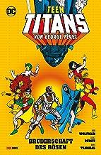 Teen Titans von George Perez - Bd. 2: Bruderschaft des Bösen (German Edition)