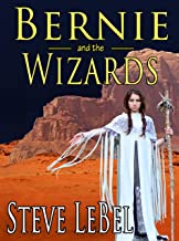 The Universe Builders: Bernie and the Wizards: epic fantasy / science fiction for young adults