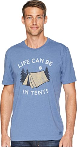 Life Can Be In Tents Crusher Tee