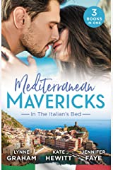 Mediterranean Mavericks: In The Italian's Bed/Leonetti's Housekeeper Bride/Inherited by Ferranti/Best Man for the Bridesmaid Kindle Edition