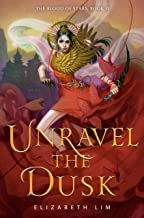 Unravel the Dusk (The Blood of Stars Book 2)