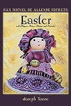 San Miguel de Allende Secrets: Easter with Plagues, Prison, Piñatas and Popsicles