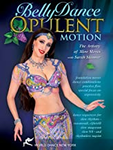Belly Dance: Opulent Motion, the Artistry of Slow Moves with Sarah Skinner