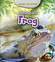 Life Story of a Frog (Animal Life Stories)
