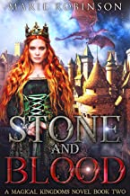 Stone and Blood: A Romantic Fantasy (Magical Kingdoms Book 2)