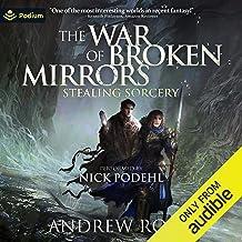 Stealing Sorcery: The War of Broken Mirrors, Book 2