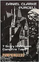 pumpkinseeds: 7 Scary Halloween Campfire Tales