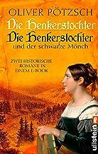Die Henkerstochter / Die Henkerstochter und der schwarze Mönch: Zwei historische Romane in einem E-Book (German Edition)