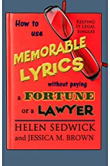 How To Use Memorable Lyrics Without Paying a Fortune or a Lawyer Kindle Edition