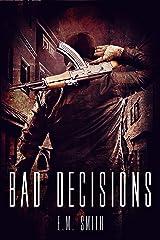 Bad Decisions (Agent Juliet Book 1) Kindle Edition