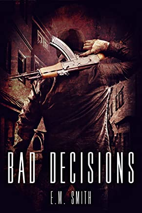 Bad Decisions (Agent Juliet Book 1)