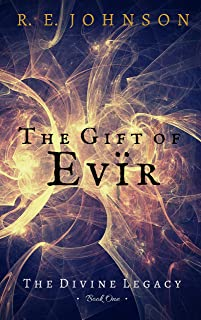 The Gift of Evir (The Divine Legacy Book 1) (English Edition)