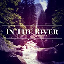 In the River (We Come Alive in the River)