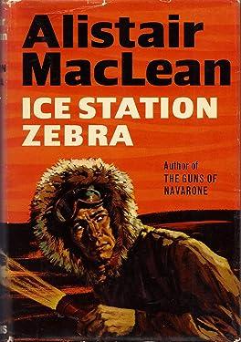 Ice Station Zebra / Alistair Maclean