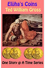 Elijah's Coins (One Story @ A Time Book 2) Kindle Edition