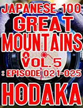 Japanese 100 Great Mountains Vol. 5: Episode 021-025 (English Edition)