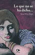 Lo que no se ha dicho (Spanish Edition)