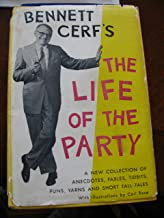LIFE OF THE PARTY A New Collection of Ancedotes, Fables, Tidbits, Puns, Yarns and Short Tall Tales