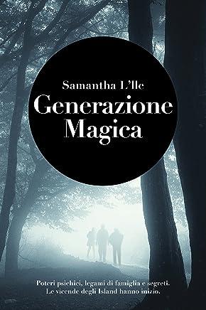 Generazione magica (Le vicende degli Island Vol. 1)