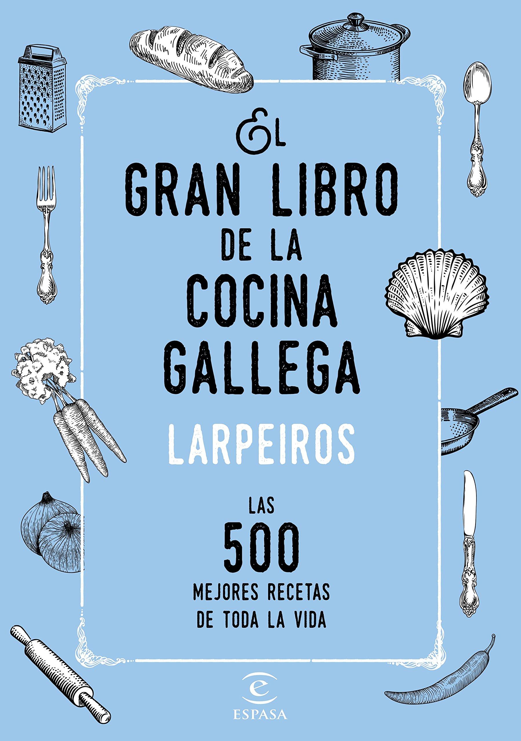 El gran libro de la cocina gallega : las 500 mejores recetas de toda la vida