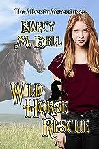 Wild Horse Rescue (The Alberta Adventures Book 1)