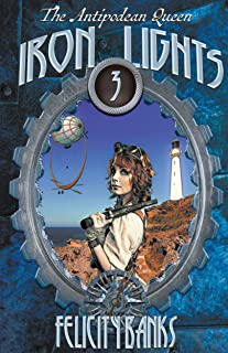 Iron Lights (Antipodean Queen Book 3)