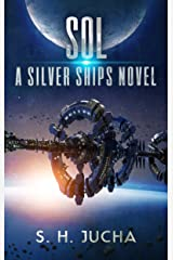 Sol (The Silver Ships Book 5) Kindle Edition