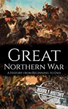 Great Northern War: A History from Beginning to End (English Edition)