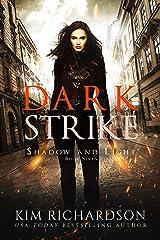 Dark Strike: A Snarky Urban Fantasy Series (Shadow and Light Book 7) Kindle Edition