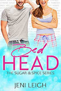 Bed Head: A Friends to Lovers Romance (Sugar & Spice Book 1)