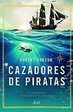 Cazadores de piratas: A la búsqueda de un barco legendario (Ariel)
