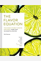 The Flavor Equation: The Science of Great Cooking Explained in More Than 100 Essential Recipes Hardcover