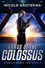 Hands of the Colossus: A Steampunk Space Opera Adventure (Holly Drake Jobs Book 2) Kindle Edition
