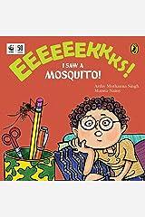 Eeeks! I Saw a Mosquito! Kindle Edition