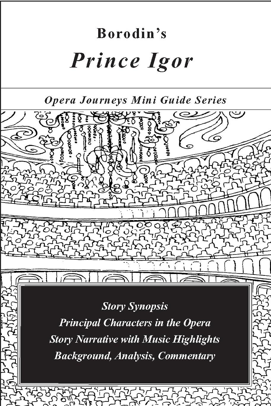 スラム野心手のひらBorodin's PRINCE IGOR (Opera Journeys Mini Guide Series) (English Edition)