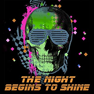 The Night Begins to Shine [Explicit]