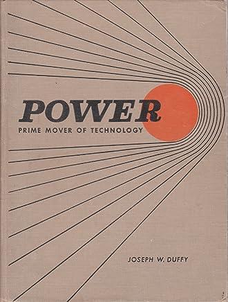 Power Prime Mover of Technology: Joseph W  Duffy: Amazon com