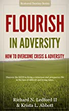 Flourish In Adversity - How to Overcome Crisis and Adversity (Restored Destiny Book 1)