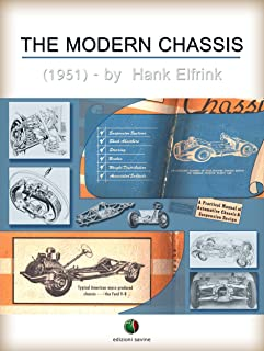 The Modern Chassis: A Practical Manual of Automotive Chassis and Suspension Design (History of the Automobile)